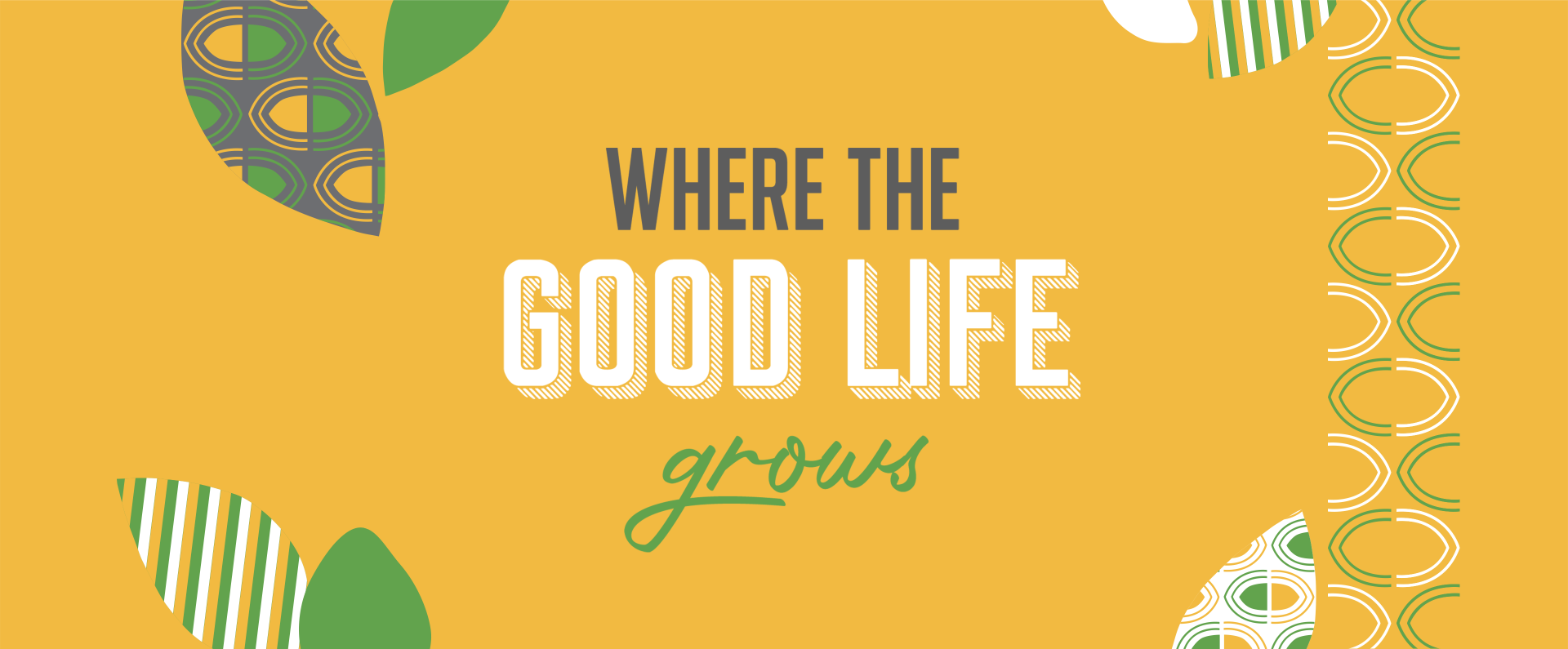 Where the good life grows
